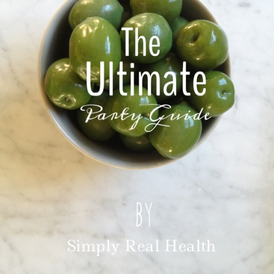 The Ultimate Party Guide by Simply Real Health [on sale!]