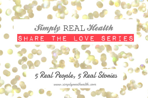 Share The Love Series // Simply Real Health //