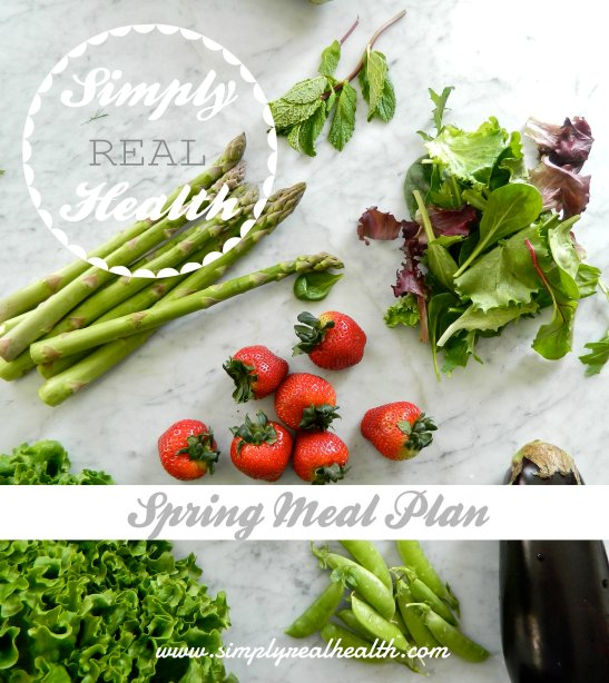 The Simply Real Health Spring Meal Plan